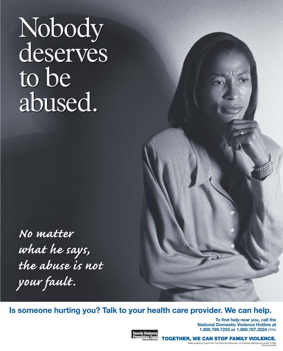 Nobody deserves to be abused. No matter what he says, the abuse is not your fault Poster