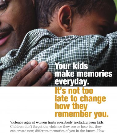 Fathering After Violence Poster: Your kids make memories everyday. It's not too late to change how they remember you.